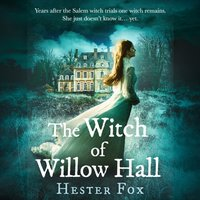 Witch Of Willow Hall - Hester Fox - audiobook