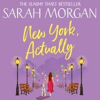 New York, Actually - Sarah Morgan - audiobook