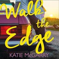 Walk The Edge - Katie McGarry - audiobook