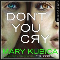 Don't You Cry - Mary Kubica - audiobook