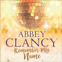 Remember My Name - Abbey Clancy - audiobook