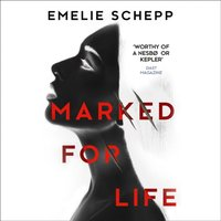 Marked For Life - Emelie Schepp - audiobook