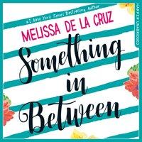Something Inbetween - Melissa De la Cruz - audiobook