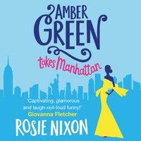 Amber Green Takes Manhattan - Rosie Nixon - audiobook