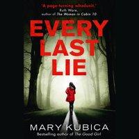 Every Last Lie - Mary Kubica - audiobook