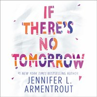 If There's No Tomorrow - Jennifer L. Armentrout - audiobook