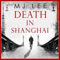 Death In Shanghai - M. J. Lee - audiobook