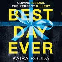 Best Day Ever - Kaira Rouda - audiobook