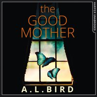 Good Mother - A. L. Bird - audiobook