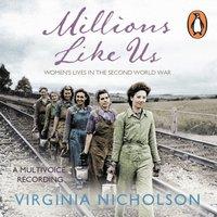 Millions Like Us - Virginia Nicholson - audiobook