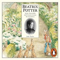 Beatrix Potter Artist, Storyteller and Countrywoman - Judy Taylor - audiobook
