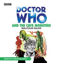Doctor Who And The Cave Monsters - Malcolm Hulke - audiobook
