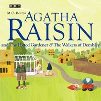 Agatha Raisin and The Potted Gardener & The Walkers of Dembley - M.C. Beaton - audiobook