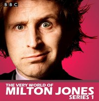 Very World Of Milton Jones: The Complete Series 1 - Milton Jones - audiobook