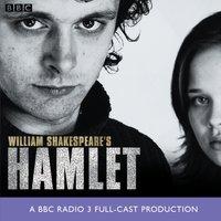 Hamlet (BBC Radio Shakespeare) - William Shakespeare - audiobook