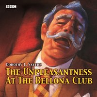 Unpleasantness At The Bellona Club - Dorothy L. Sayers - audiobook