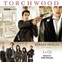 Torchwood: Border Princes - Dan Abnett - audiobook