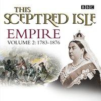 This Sceptred Isle Empire Volume 2 - 1783-1876 - Christopher Lee - audiobook