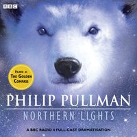 His Dark Materials Part 1: Northern Lights - Philip Pullman - audiobook