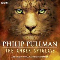 His Dark Materials Part 3: The Amber Spyglass