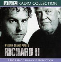 Richard II (BBC Radio Shakespeare) - William Shakespeare - audiobook