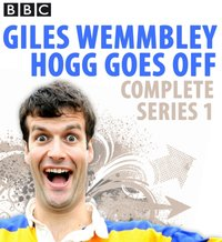 Giles Wemmbley Hogg Goes Off: Complete Series 1