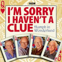 I'm Sorry I Haven't A Clue: Humph In Wonderland - Graeme Garden - audiobook