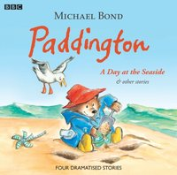 Paddington  A Day At The Seaside & Other Stories - Michael Bond - audiobook