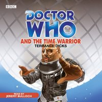 Doctor Who And The Time Warrior - Terrance Dicks - audiobook