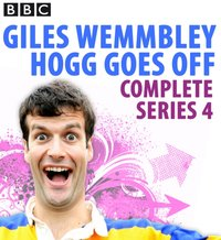 Giles Wemmbley Hogg Goes Off: Complete Series 4