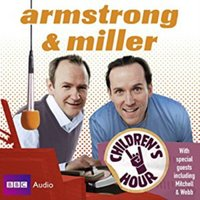 Armstrong And Miller  Children's Hour - Alexander Armstrong - audiobook