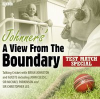 Johnners' A View from the Boundary: Test Match Special - Barry (Editor) Johnston - audiobook