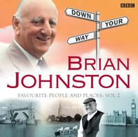 Brian Johnston's Down Your Way: Favourite People & Places Vol. 2 - Barry (Produced By) Johnston - audiobook