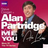 Knowing Me, Knowing You with Alan Partridge: More of the TV Series - Armando Iannucci - audiobook