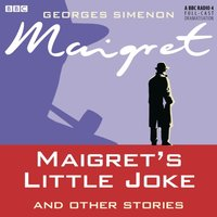 Maigret's Little Joke and Other Stories