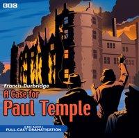 Case for Paul Temple, A - Francis Durbridge - audiobook