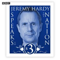 Jeremy Hardy Speaks To The Nation  The Complete Series 3 - Jeremy Hardy - audiobook