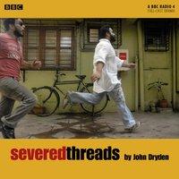 Severed Threads - John Dryden - audiobook