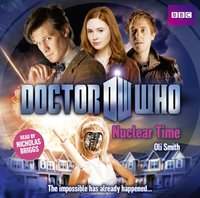 Doctor Who: Nuclear Time - Oli Smith - audiobook