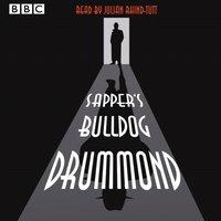 Julian Rhind-Tutt reads Sapper's Bulldog Drummond - Cyril McNeile - audiobook