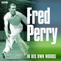 Fred Perry In His Own Words - Fred Perry - audiobook