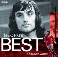 George Best In His Own Words - George Best - audiobook