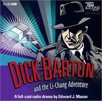 Dick Barton And The Li-Chang Adventure - Edward J. Mason - audiobook
