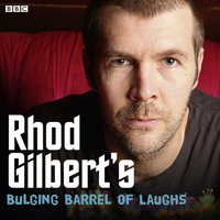 Rhod Gilbert's Bulging Barrel Of Laughs - Rhod Gilbert - audiobook
