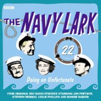 Navy Lark, The  Volume 22 - Doing An Unfortunate - Lawrie Wyman - audiobook