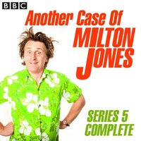 Another Case Of Milton Jones The Complete - Milton Jones - audiobook