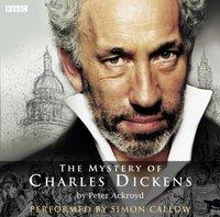 Mystery Of Charles Dickens - Peter Ackroyd - audiobook