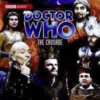 Doctor Who: The Crusade (TV Soundtrack) - David Whitaker - audiobook
