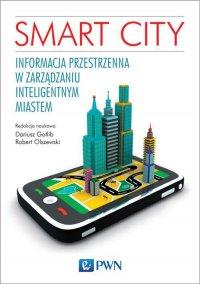 Smart City. Informacja przestrzenna w zarządzaniu inteligentnym miastem. - Robert Olszewski - ebook