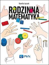 Rodzinna matematyka - Kamila Łyczek - ebook
